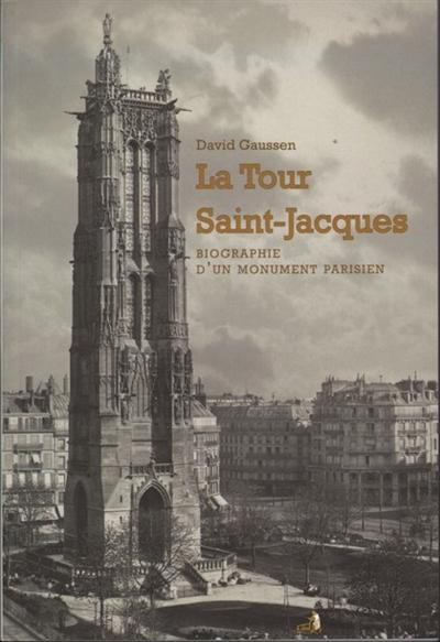 couverture du livre La tour Saint-Jacques : biographie d'un monument