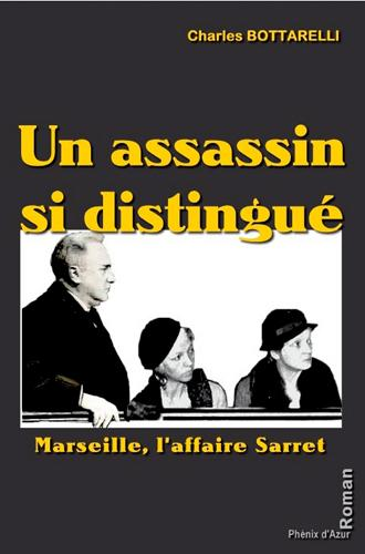 couverture du livre Un assassin si distingué : Marseille, l'affaire Sarret