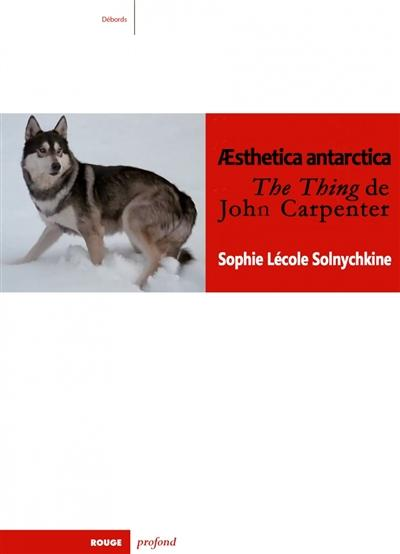 couverture du livre Aesthetica antartica : The thing de John Carpenter