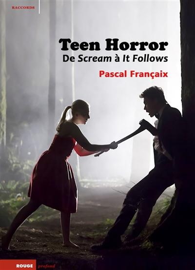 couverture du livre Teen horror : de Scream à It follows